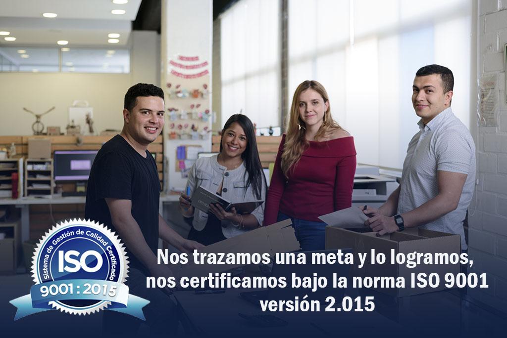 Estamos certificados por la norma ISO 9001 version 2015